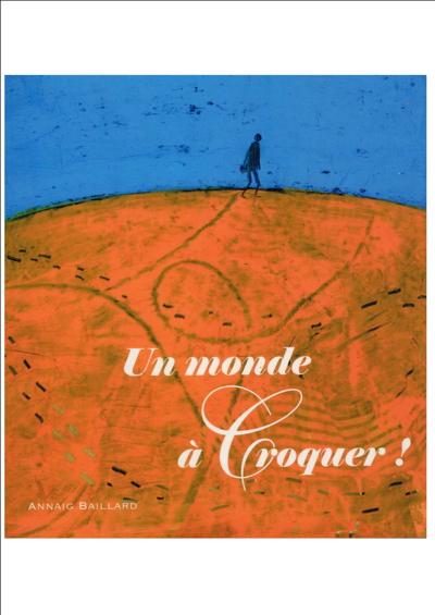 un_monde_a_croquer-e9b0c